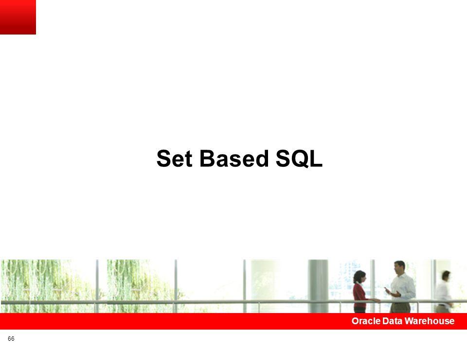 Set Based SQL Oracle Data Warehouse 66