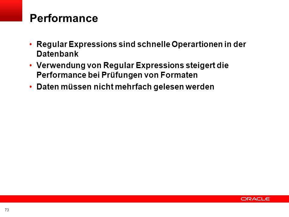 Performance Regular Expressions sind schnelle Operartionen in der Datenbank.