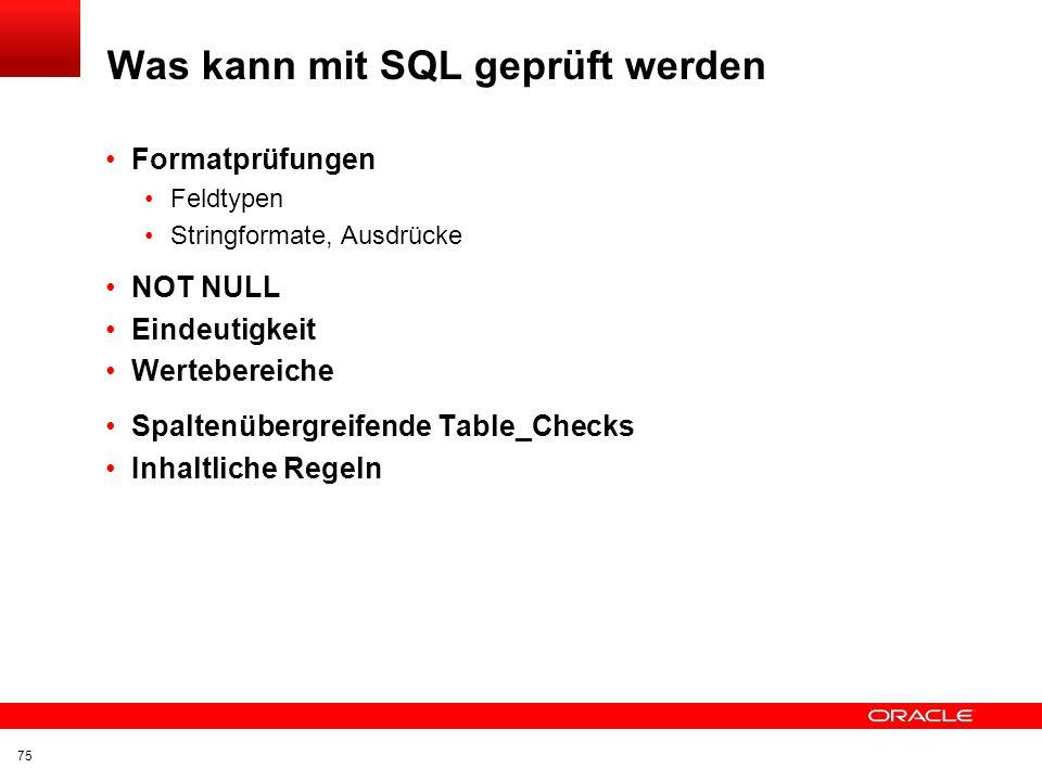 Was kann mit SQL geprüft werden