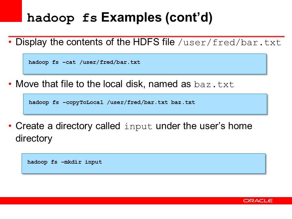 hadoop fs Examples (cont'd)