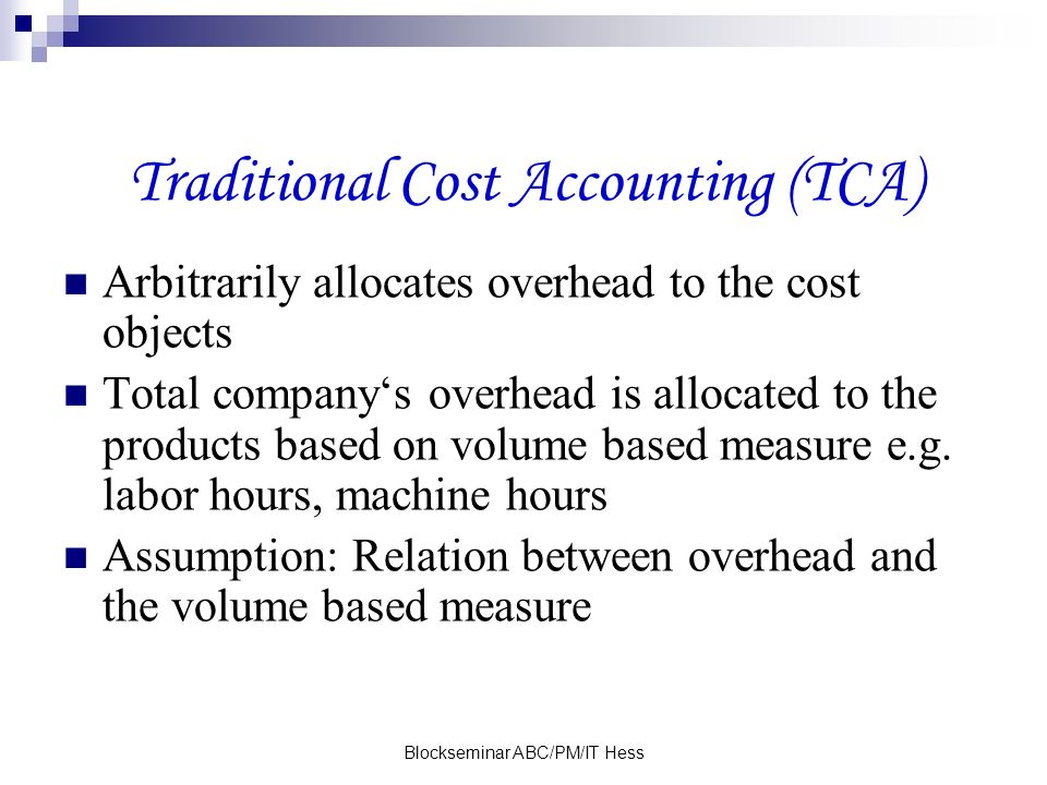 Traditional Cost Accounting (TCA)