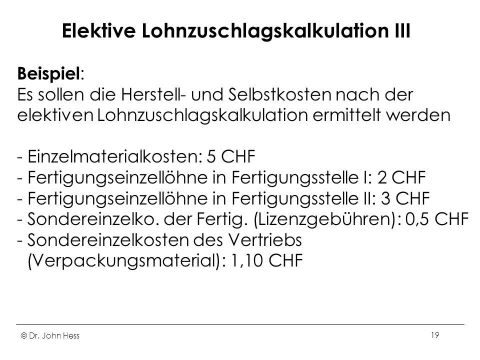 Elektive Lohnzuschlagskalkulation III