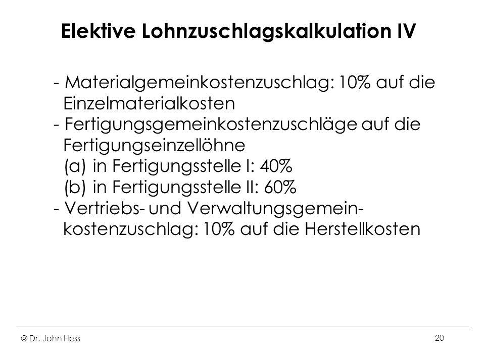 Elektive Lohnzuschlagskalkulation IV