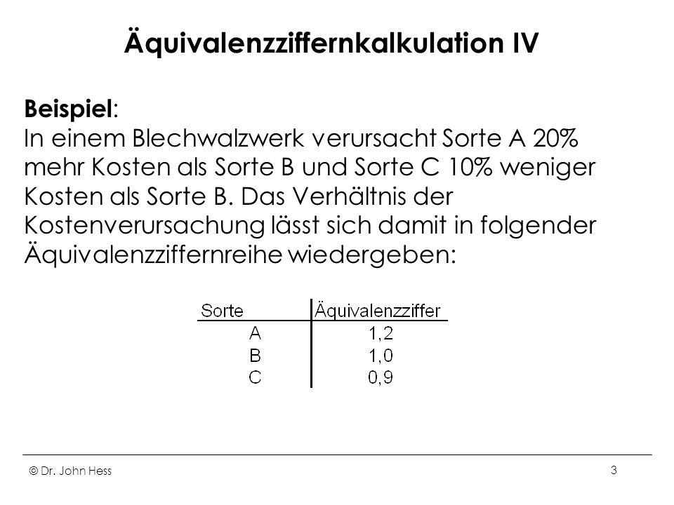 Äquivalenzziffernkalkulation IV