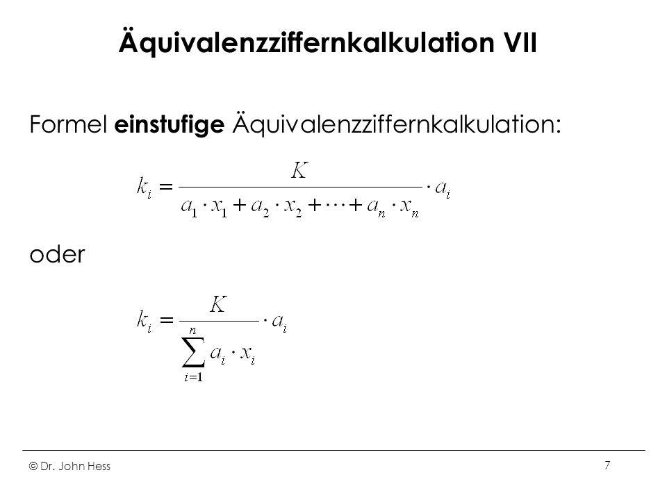 Äquivalenzziffernkalkulation VII