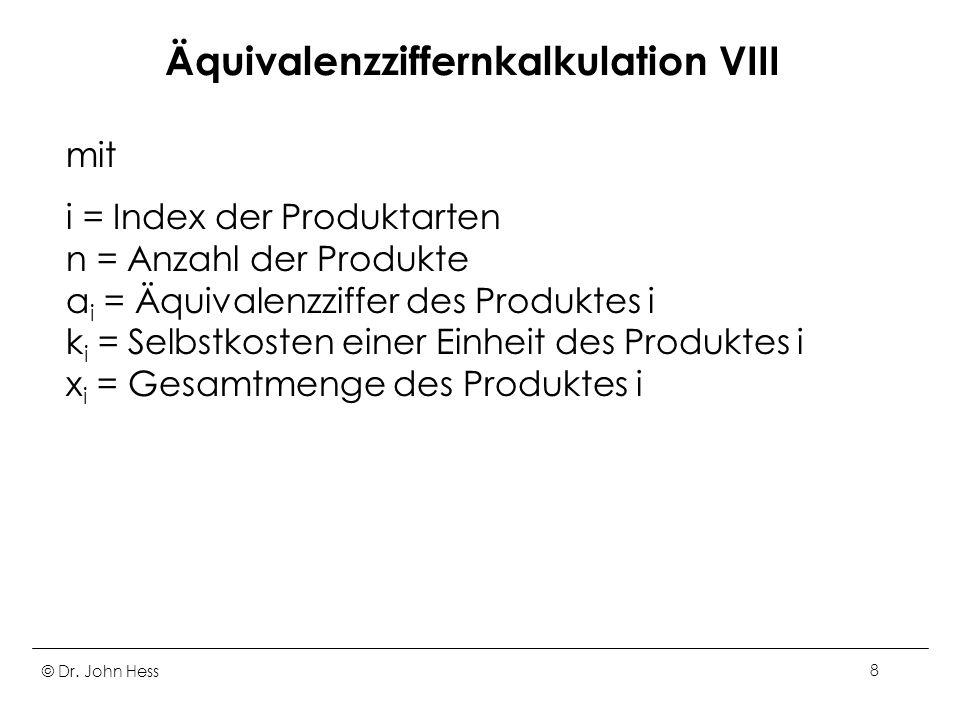 Äquivalenzziffernkalkulation VIII