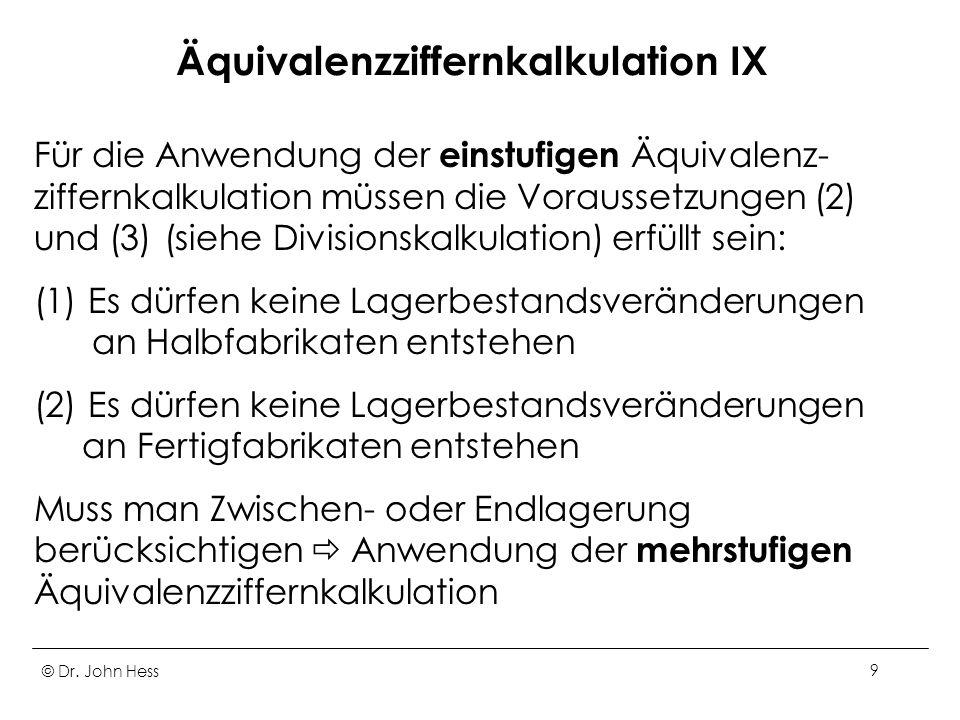Äquivalenzziffernkalkulation IX