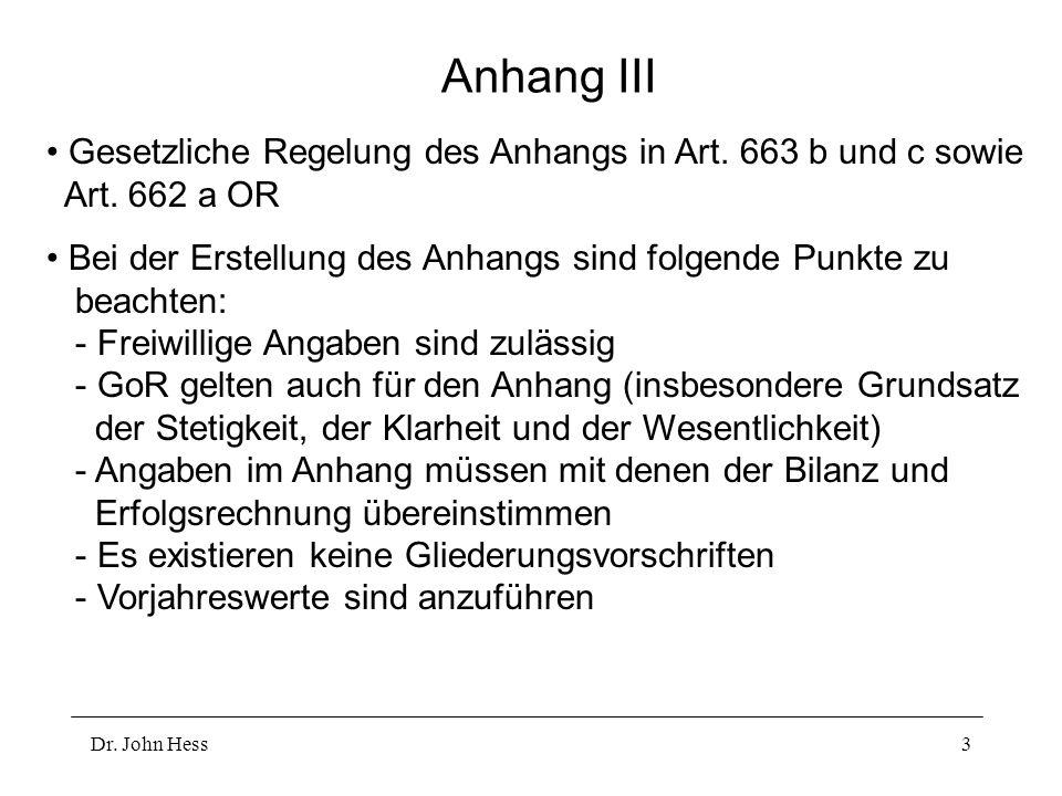 Anhang III Gesetzliche Regelung des Anhangs in Art. 663 b und c sowie Art. 662 a OR.