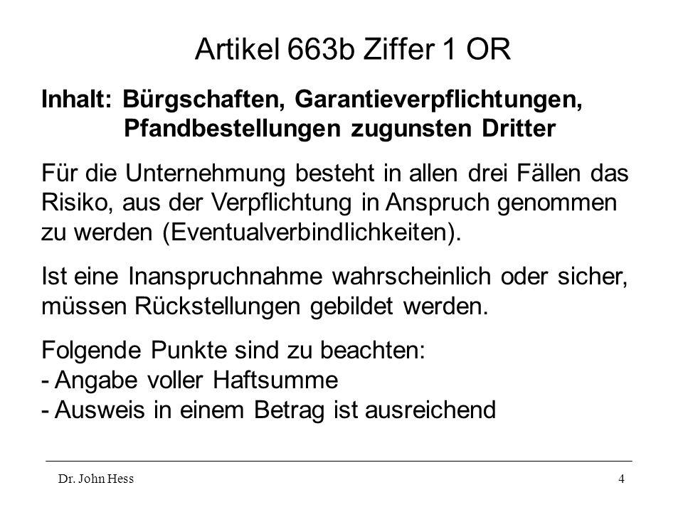 Artikel 663b Ziffer 1 OR Inhalt: Bürgschaften, Garantieverpflichtungen, Pfandbestellungen zugunsten Dritter.