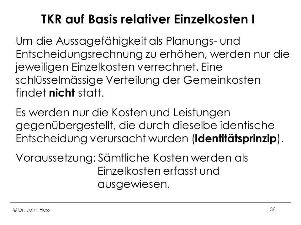 TKR auf Basis relativer Einzelkosten I
