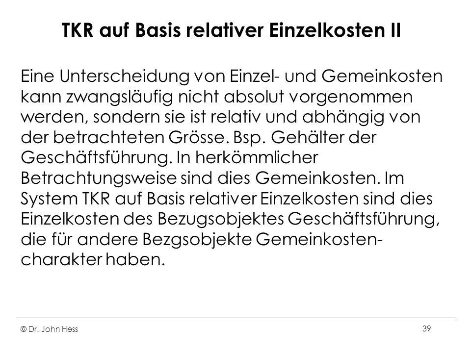 TKR auf Basis relativer Einzelkosten II