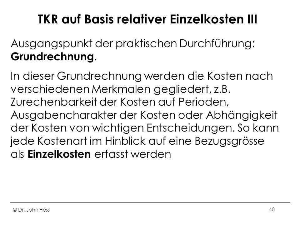 TKR auf Basis relativer Einzelkosten III