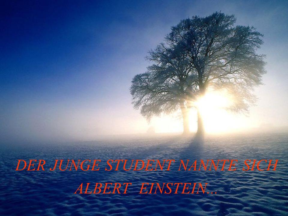 DER JUNGE STUDENT NANNTE SICH