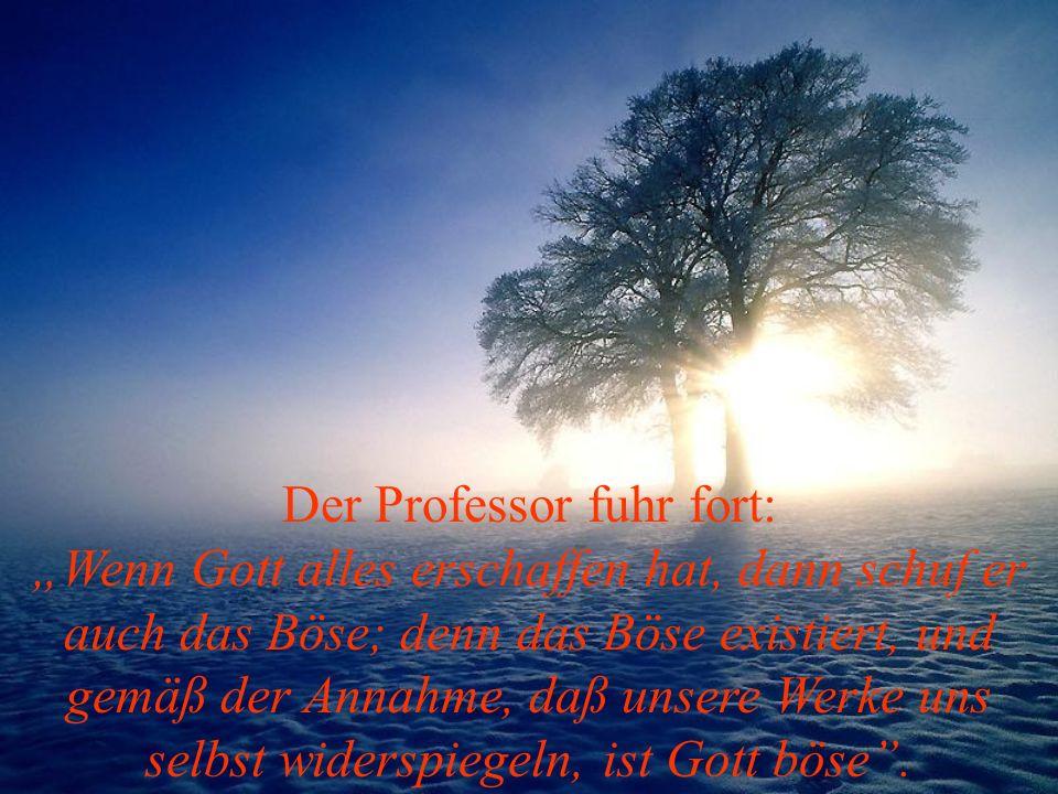 Der Professor fuhr fort: