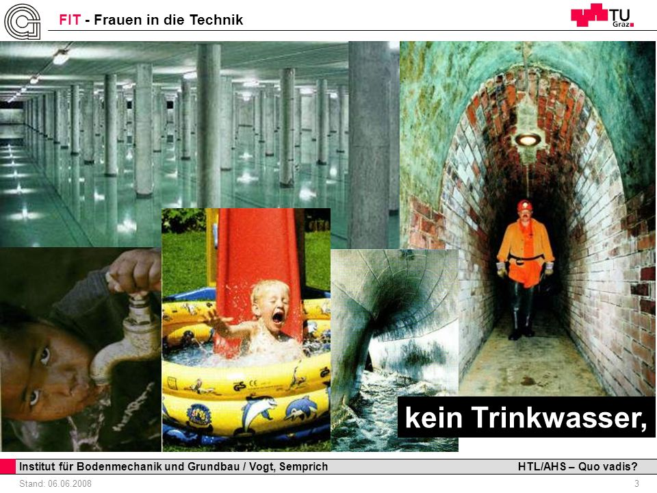 kein Trinkwasser, Institut für Bodenmechanik und Grundbau / Vogt, Semprich. INSTITUTE FOR ROCK MECHANICS AND TUNNELING.