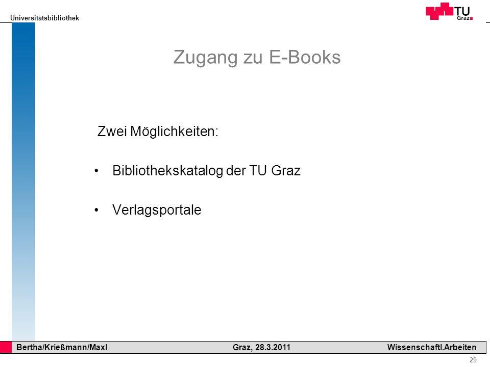 Zugang zu E-Books Zwei Möglichkeiten: Bibliothekskatalog der TU Graz