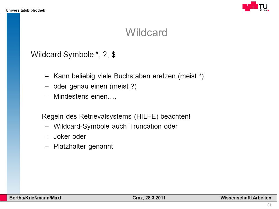 Wildcard Wildcard Symbole *, , $