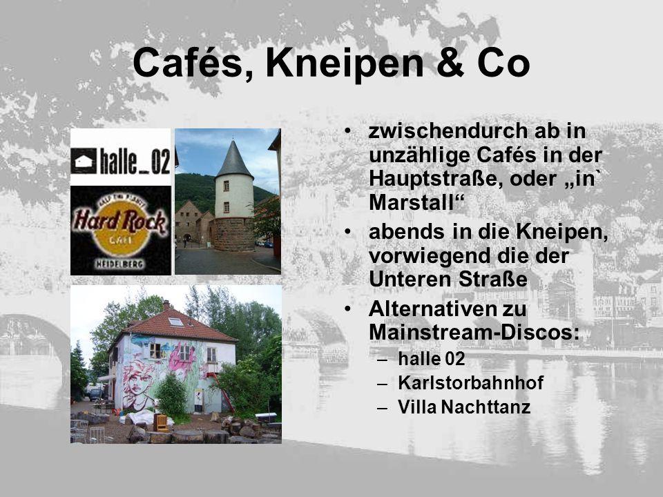 """Cafés, Kneipen & Co zwischendurch ab in unzählige Cafés in der Hauptstraße, oder """"in` Marstall"""