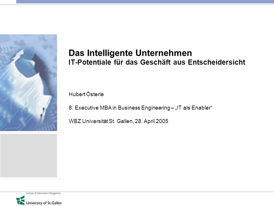 Das Intelligente Unternehmen IT-Potentiale für das Geschäft aus Entscheidersicht