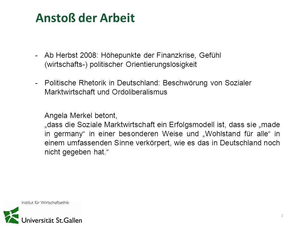 Anstoß der Arbeit Ab Herbst 2008: Höhepunkte der Finanzkrise, Gefühl (wirtschafts-) politischer Orientierungslosigkeit.