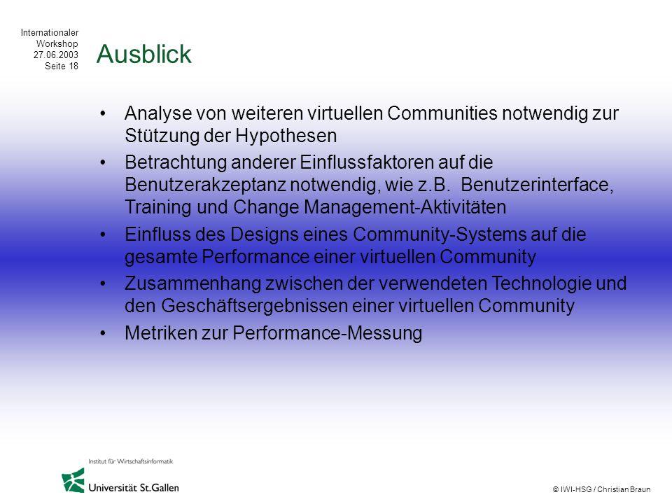 Ausblick Analyse von weiteren virtuellen Communities notwendig zur Stützung der Hypothesen.
