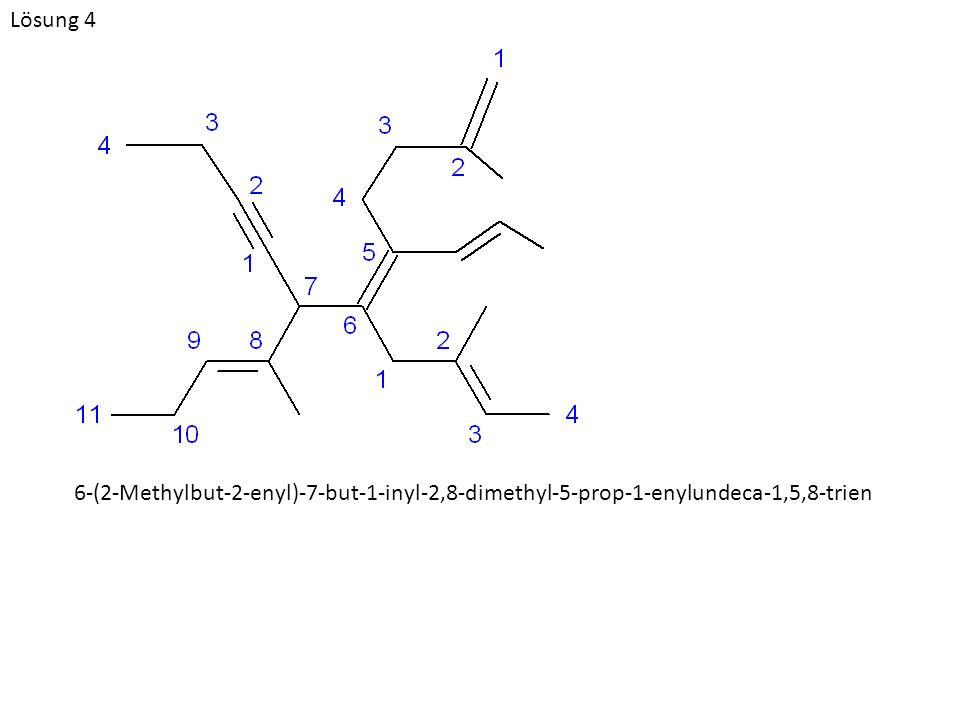 Lösung 4 6-(2-Methylbut-2-enyl)-7-but-1-inyl-2,8-dimethyl-5-prop-1-enylundeca-1,5,8-trien
