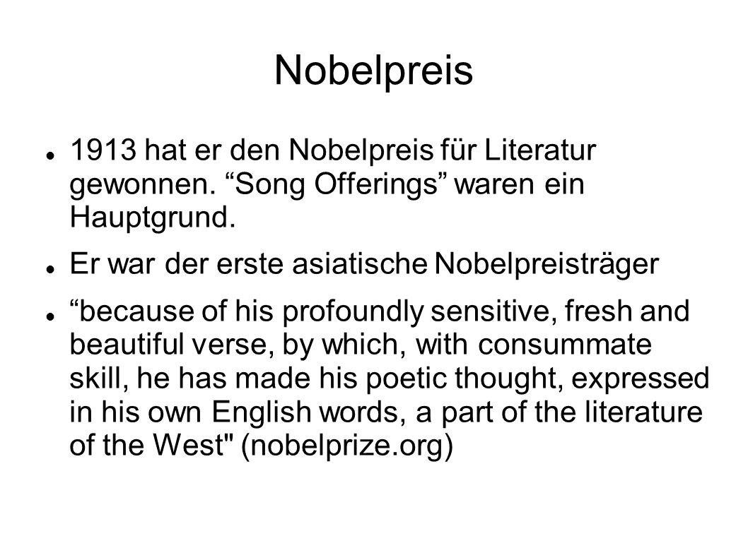 Nobelpreis 1913 hat er den Nobelpreis für Literatur gewonnen. Song Offerings waren ein Hauptgrund.