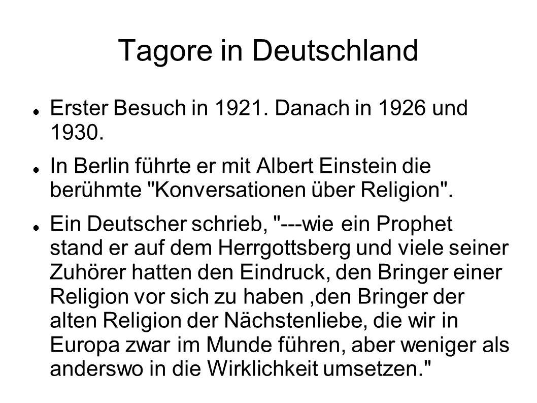 Tagore in Deutschland Erster Besuch in 1921. Danach in 1926 und 1930.
