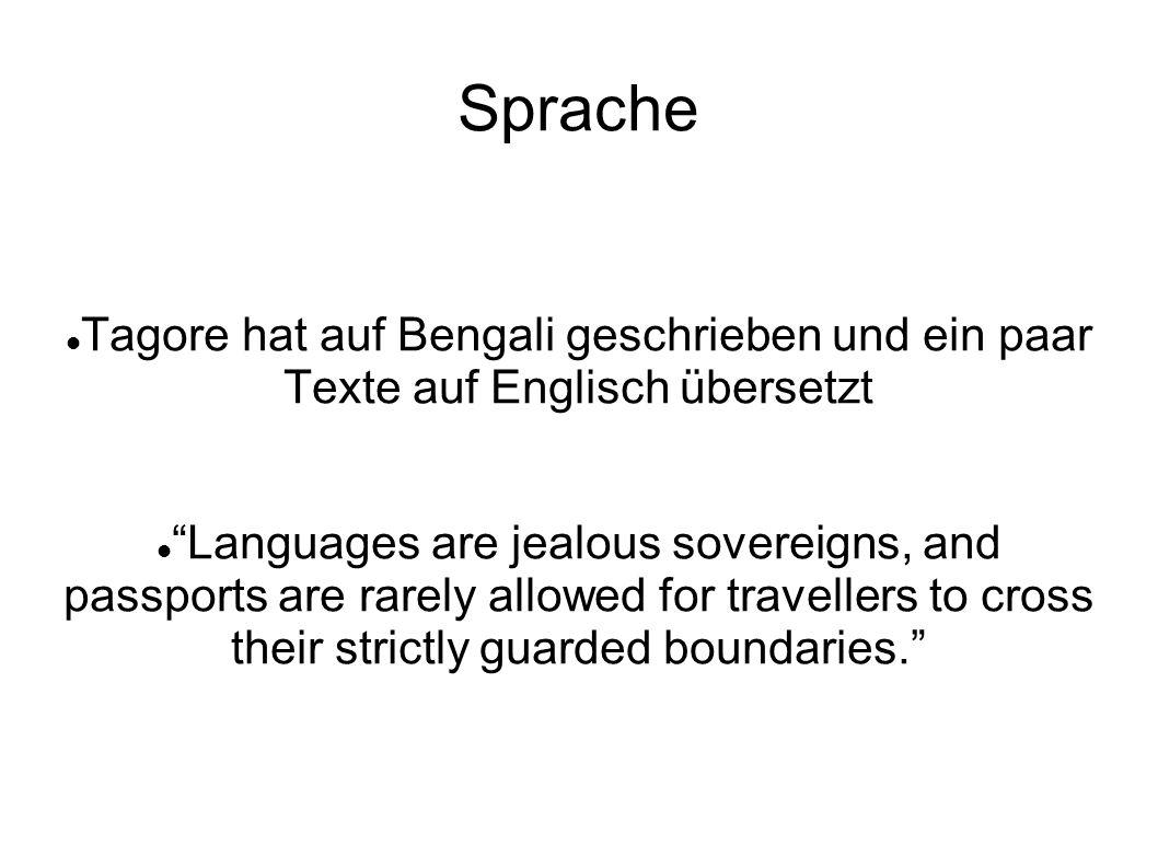 Sprache Tagore hat auf Bengali geschrieben und ein paar Texte auf Englisch übersetzt.