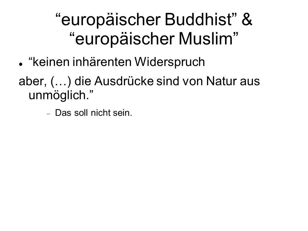 europäischer Buddhist & europäischer Muslim