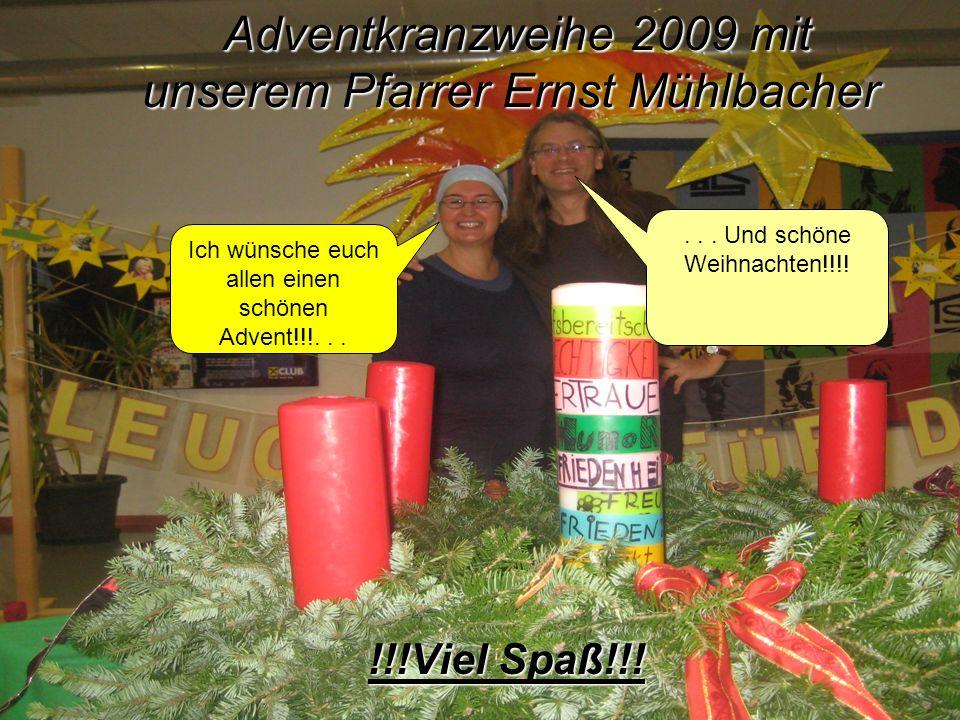 Adventkranzweihe 2009 mit unserem Pfarrer Ernst Mühlbacher