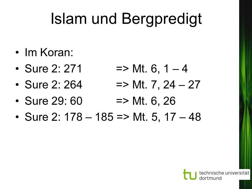 Islam und Bergpredigt Im Koran: Sure 2: 271 => Mt. 6, 1 – 4