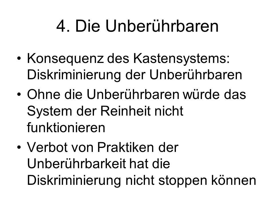 4. Die Unberührbaren Konsequenz des Kastensystems: Diskriminierung der Unberührbaren.