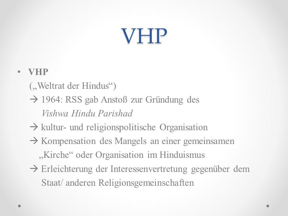 "VHP VHP (""Weltrat der Hindus )  1964: RSS gab Anstoß zur Gründung des"