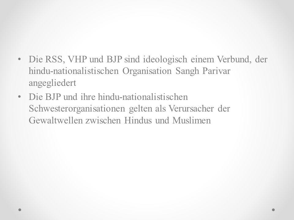 Die RSS, VHP und BJP sind ideologisch einem Verbund, der hindu-nationalistischen Organisation Sangh Parivar angegliedert