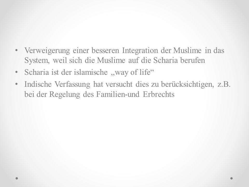 Verweigerung einer besseren Integration der Muslime in das System, weil sich die Muslime auf die Scharia berufen