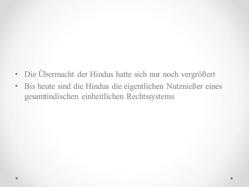 Die Übermacht der Hindus hatte sich nur noch vergrößert