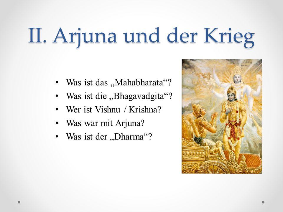 """II. Arjuna und der Krieg Was ist das """"Mahabharata"""