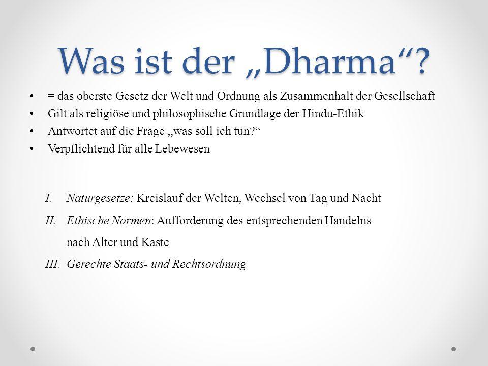 """Was ist der """"Dharma = das oberste Gesetz der Welt und Ordnung als Zusammenhalt der Gesellschaft."""