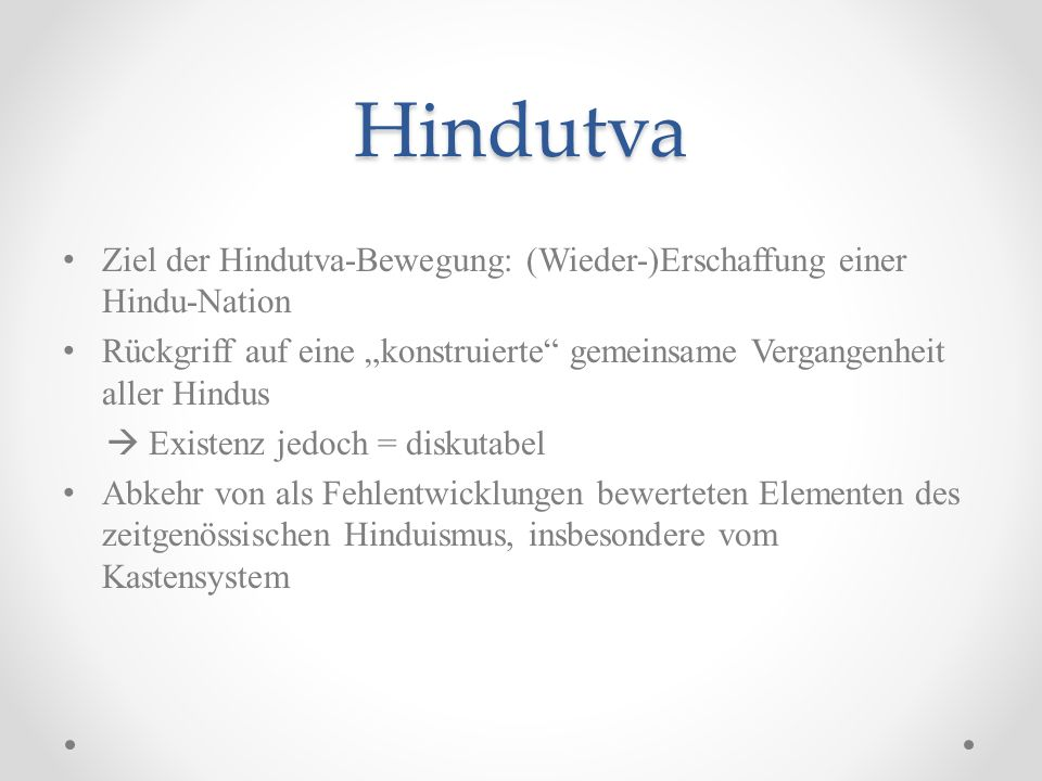 Hindutva Ziel der Hindutva-Bewegung: (Wieder-)Erschaffung einer Hindu-Nation.