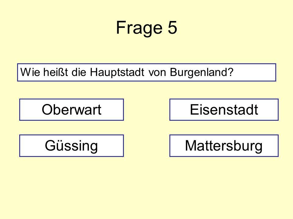 Frage 5 Oberwart Eisenstadt Güssing Mattersburg