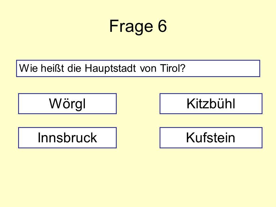 Frage 6 Wörgl Kitzbühl Innsbruck Kufstein