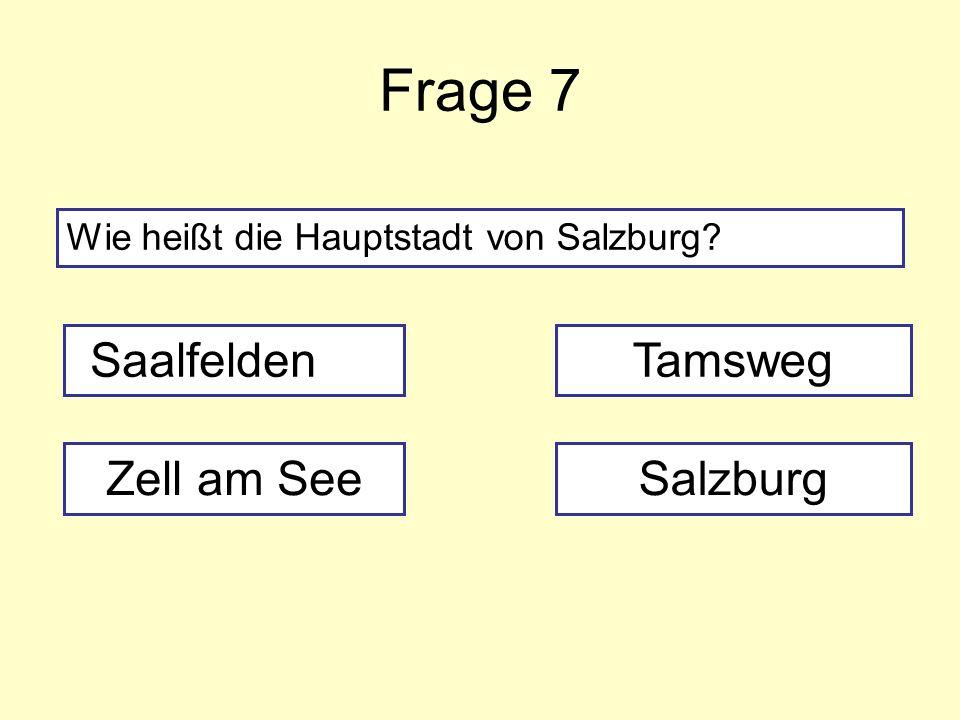 Frage 7 Saalfelden Tamsweg Zell am See Salzburg