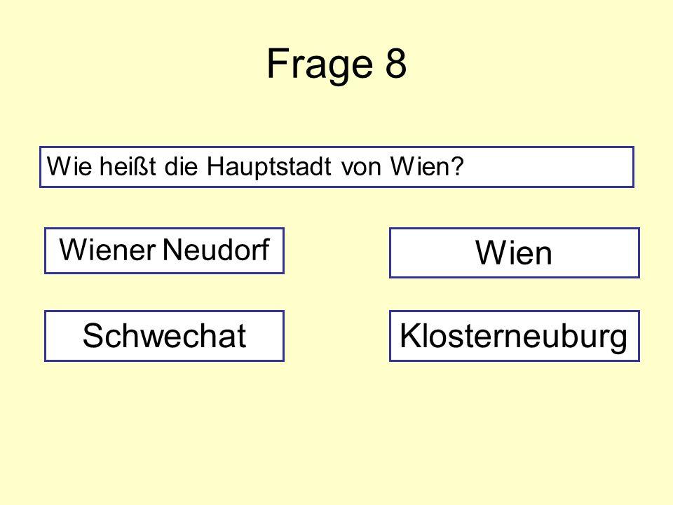 Frage 8 Wien Schwechat Klosterneuburg Wiener Neudorf