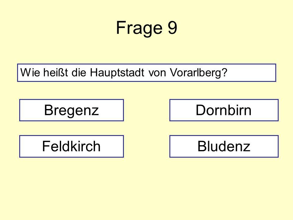 Frage 9 Bregenz Dornbirn Feldkirch Bludenz