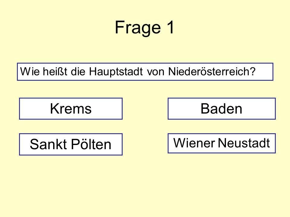 Frage 1 Krems Baden Sankt Pölten Wiener Neustadt