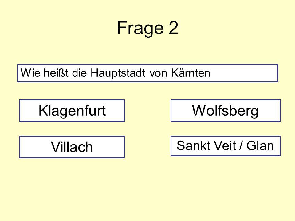 Frage 2 Klagenfurt Wolfsberg Villach Sankt Veit / Glan