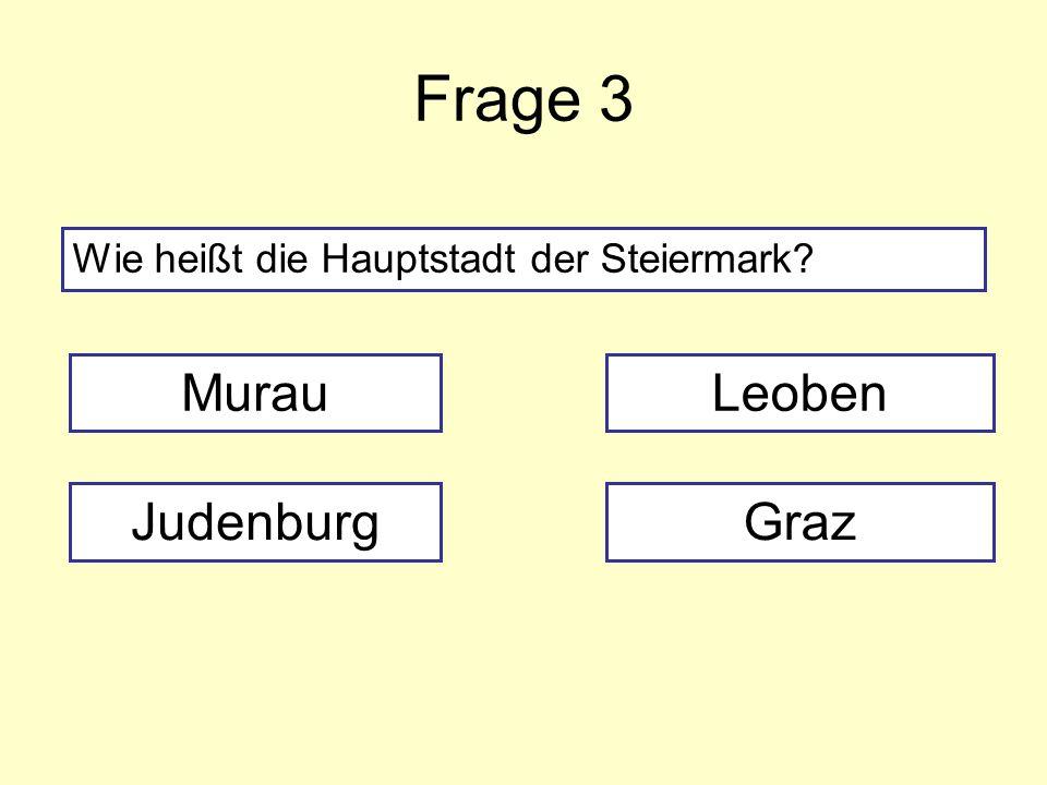Frage 3 Murau Leoben Judenburg Graz