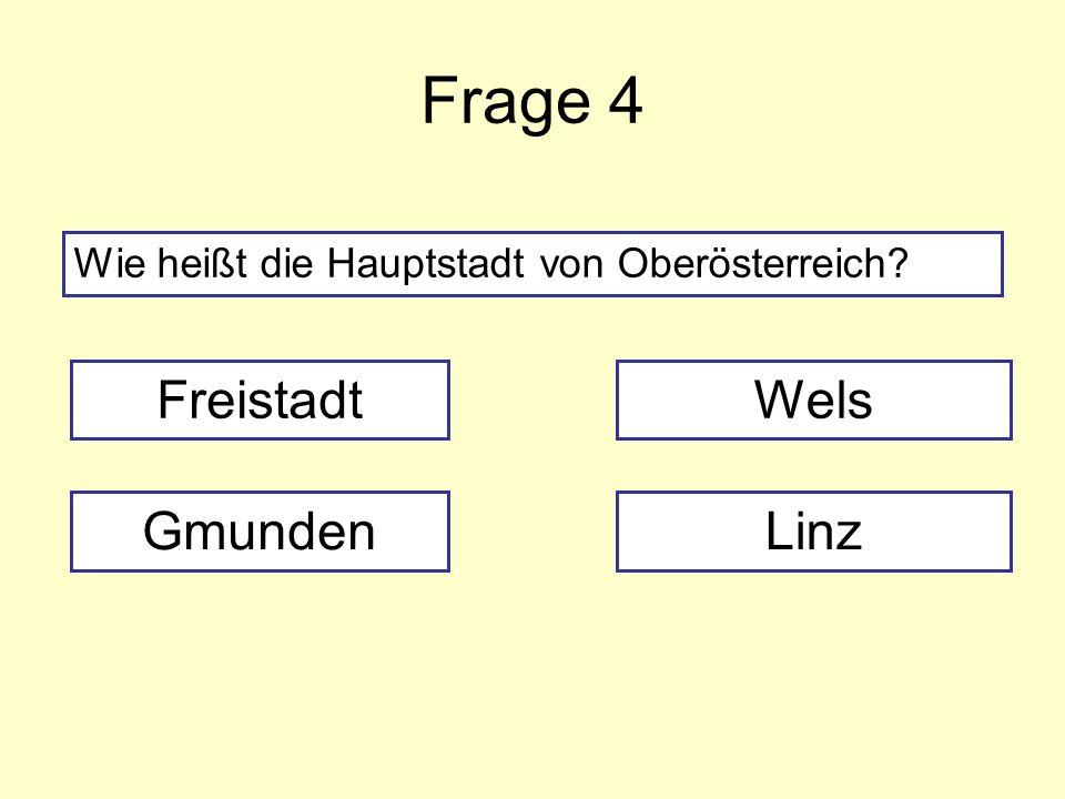 Frage 4 Freistadt Wels Gmunden Linz