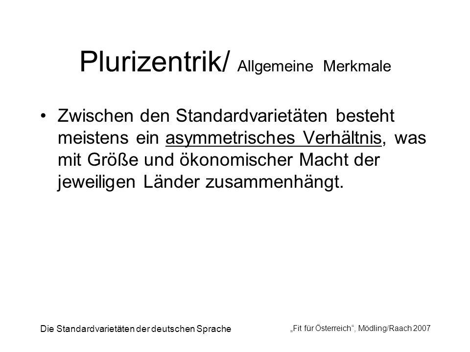 Plurizentrik/ Allgemeine Merkmale